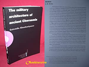 The military architecture of ancient Chorasmia (6th century B.C. - 4th century A.D.). Translated,...
