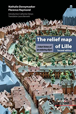 The relief map of Lille: A short history of an enduring object.