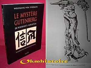 LE MYSTERE GUTENBERG de Tourfan à Karlstein: STROMER ( WOLFGANG VON )