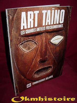 ART TAÏNO - Les Grandes Antilles Précolombiennes: DUVERGER ( Christian ) & KERCHACHE ( ...