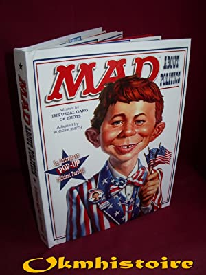 MAD About Politics - An Outrageous Pop-Up Political Parody !: RODGER ( Smith ) & NEUMAN ( Alfred E....