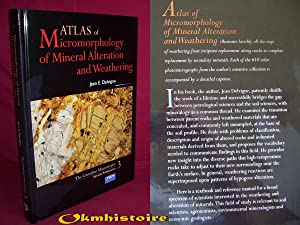 Atlas of Micromorphology of Mineral Alterations During Weathering: DEVIGNE ( Jean E. )