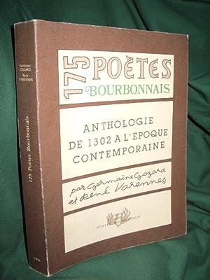175 poètes Bourbonnais . Anthologie de 1302 à l'époque contemporaine .: ...
