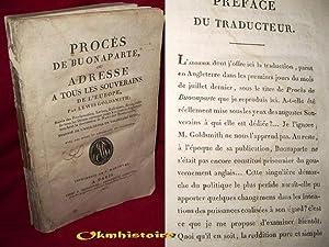 PROCES DE BUONAPARTE , ou adresse à tous les souverains de l'Europe suivie des ...