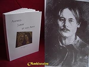 Alfred Jarry et les Arts : Actes du colloque international, Laval, Vieux Château, 30-31 mars ...