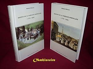 Destins de la noblesse bordelaise - ( 1770-1830 ) ------- 2 Volumes / 2: FIGEAC ( Michel ) [ ...