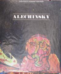 ALECHINSKY - Le grandi monografie: pittori d'oggi ------- [ TESTO ITALIANO ]: PUTMAN ( Jacques...