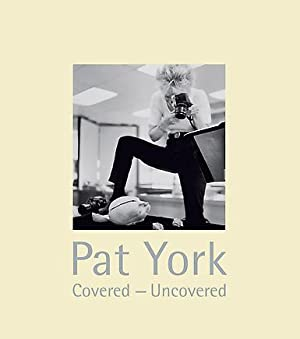 PAT YORK: COVERED - UNCOVERED.: YORK ( Pat. ) [ P. Brookman, E.M. Harrington, M. Kemp ]