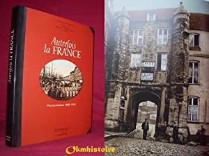 Autrefois la France : Photochromes 1889-1904