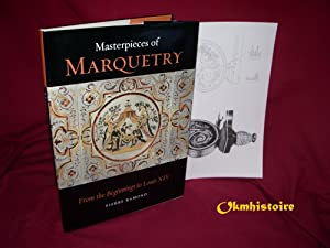 Masterpieces of Marquetry . ------- Volume 1 : From the Beginnings to Louis XIV.: RAMOND ( Pierre )