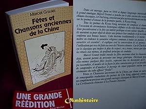 FETES ET CHANSONS ANCIENNES DE LA CHINE: GRANET ( Marcel )
