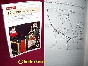 LISBONNE HORS LES MURS. 1415-1580. L'invention du monde par les navigateurs portugais. 1997: ...
