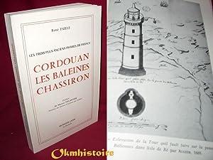 Les trois plus anciens phares de France. CORDOUAN-LES BALEINES-CHASSIRON .: Faille ( René )