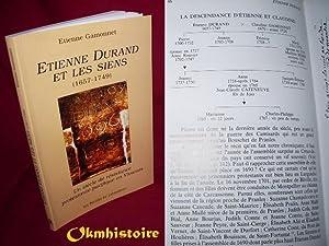 ETIENNE DURAND ET LES SIENS 1657-1749. Un siècle de résistance protestante pacifique ...
