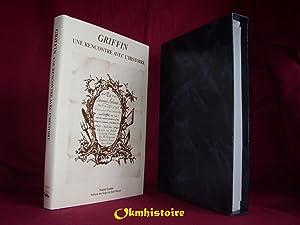 GRIFFIN. Une rencontre avec l' histoire.: GODDIO ( Franck ) & JAY GUYOT ( Evelyne de Saint ...