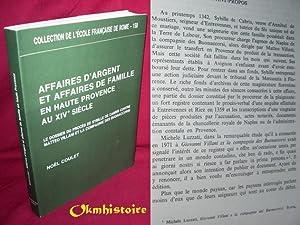 Affaires d'argent et affaires de famille en Haute Provence au XIVe siècle. Le dossier ...