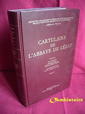 Cartulaire de l'Abbaye de Lézat . Tome 2 .: Ourliac ( Paul ) & Magnou ( Anne-Marie ) [ ...