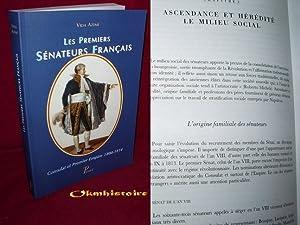 Les Premiers sénateurs français. Consulat et Premier Empire 1800-1814. Préface...