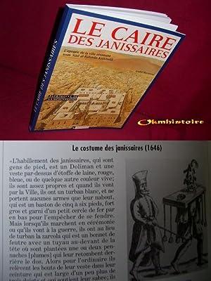 LE CAIRE DES JANISSAIRES . L'apogée de la ville ottomane sous Abd al-Rahmân ...