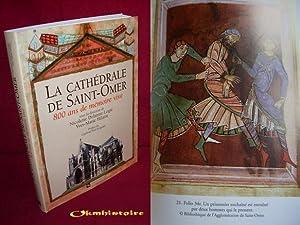 La cathédrale de Saint-Omer : 800 ans de mémoire vive: Delanne-Logié ( Nicolette ) & ...