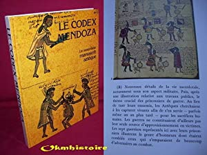 Le codex Mendoza . Un inestimable manuscrit aztèque