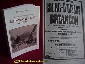 De Briançon à Bourg d'Oisans. Les hommes et la route au XIXe siècle.: ...