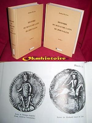 Histoire du royaume latin de Jérusalem. Les croisades et le second royaume latin. --------- ...