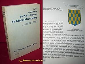 La vie aventureuse de Pierre Bouvier de Chalon-Courtenay , seigneur de Château-Belin . Un ...