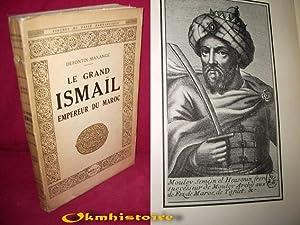 Le grand Ismaïl empereur du Maroc: DEFONTIN-MAXANGE