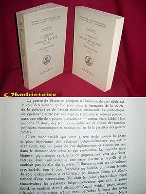 La Belgique et la guerre de sécession 1861-1865 - étude diplomatique: BALACE ( ...