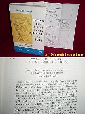 Journal d'un voiage fait en Bambouc en 1744.: DAVID ( Pierre ) [ Publié par André Delcourt ]