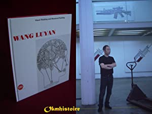 Wang Luyan : Visual Thinking and Measured Painting ------ [ TEXTE FRANCAIS ]: HUANG DU [ Entretien ...