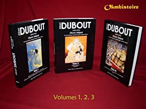 ALBERT DUBOUT - L'Oeuvre integral ------- TOMES 1 , 2 , 3: DUBOUT ( Jean & Claudette & Didier ...
