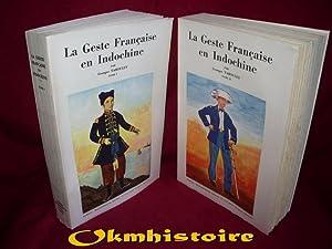 LA GESTE FRANÇAISE EN INDOCHINE. Histoire par les textes de la France en Indochine des ...
