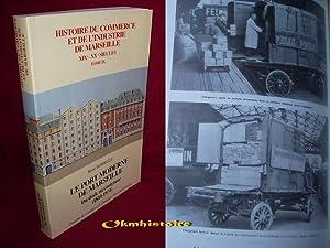 Le Port moderne de Marseille : du dock au conteneur ( 1844- 1974 ) . ------------- TOME 9 de L&#x27...
