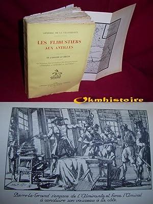 LES FLIBUSTIERS AUX ANTILLES , De L'origine Au Déclin: LA VILLESTREUX ( Général de )