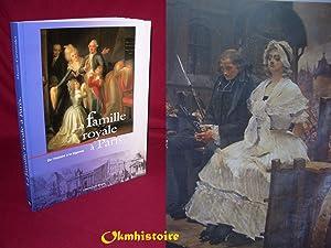 LA FAMILLE ROYALE A PARIS . De l'Histoire à la légende. ------ [ Catalogue d&#...