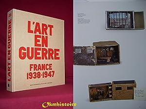 L'art en guerre : France 1938-1947 -------: Laurence Bertrand Dorléac