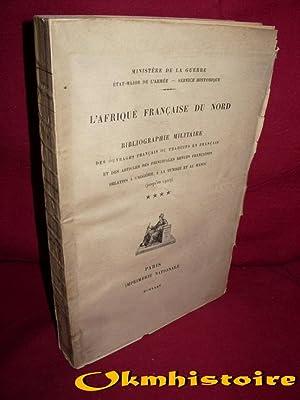 AFRIQUE FRANÇAISE DU NORD. Bibliographie militaire des ouvrages français ou traduits ...