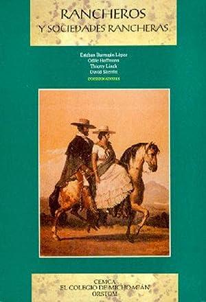 Rancheros y sociedades rancheras: BARRAGÁN LÓPEZ ( Esteban ) & HOFFMANN ( O ) & LINCK ( T ) & ...