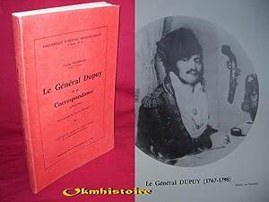 Le Général Dupuy et sa correspondance ( 1792-1798 ). [ Avant-propos de Jacques ...