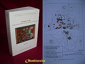 DOMINER LA VILLE . Prévôts des marchands et échevins parisiens 1260-1350.: BOVE...