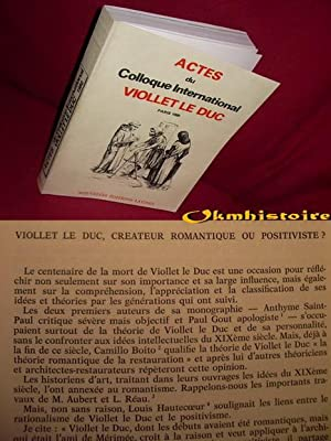 Actes du Colloque International VIOLLET LE DUC, ------- Paris 1980. [ Publié avec le ...