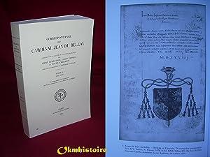 Correspondance ( 1547 - 1548 ) ------------ TOME 4: DU BELLAY ( Cardinal Jean ) [ édité par Rémy ...