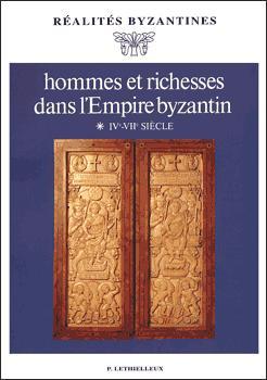 Hommes et richesses dans l'empire byzantin. --------- TOME 1 : IVe-VIIe siècles,: ...