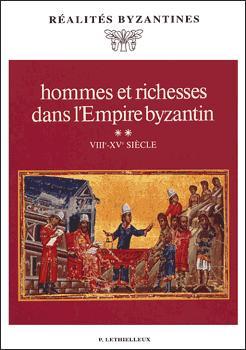 Hommes et richesses dans l'empire byzantin. --------- TOME 2 : VIIIe-XVe siècles,: ...