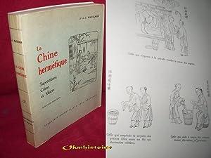 La Chine Hermétique.Superstitions, crime et misère ( Souvenir de biologie sociale ).:...