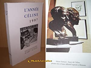 L'année Céline 1997 . Revue d'actualité célinienne. ---- ...