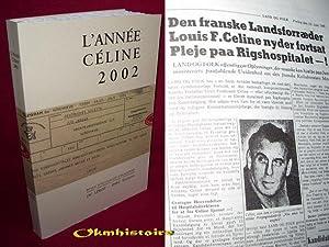L'année Céline 2002 . Revue d'actualité célinienne. ---- ...