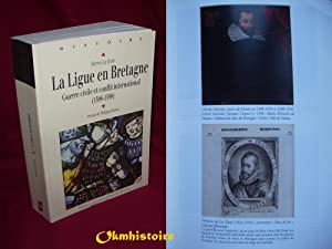 La Ligue en Bretagne : Guerre civile et conflit international (1588-1598 )